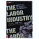 The Labor Industry: Labor Development Complete History